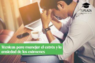 Técnicas para manejar el estrés y la ansiedad de los exámenes